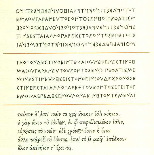 Three versions of the same Greek text: a passage from the poem of Parmenides, composed about 500 BCE.